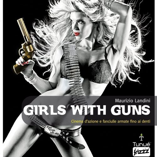FRIZZZ_07_Girls with guns_978-88-97165-26-2