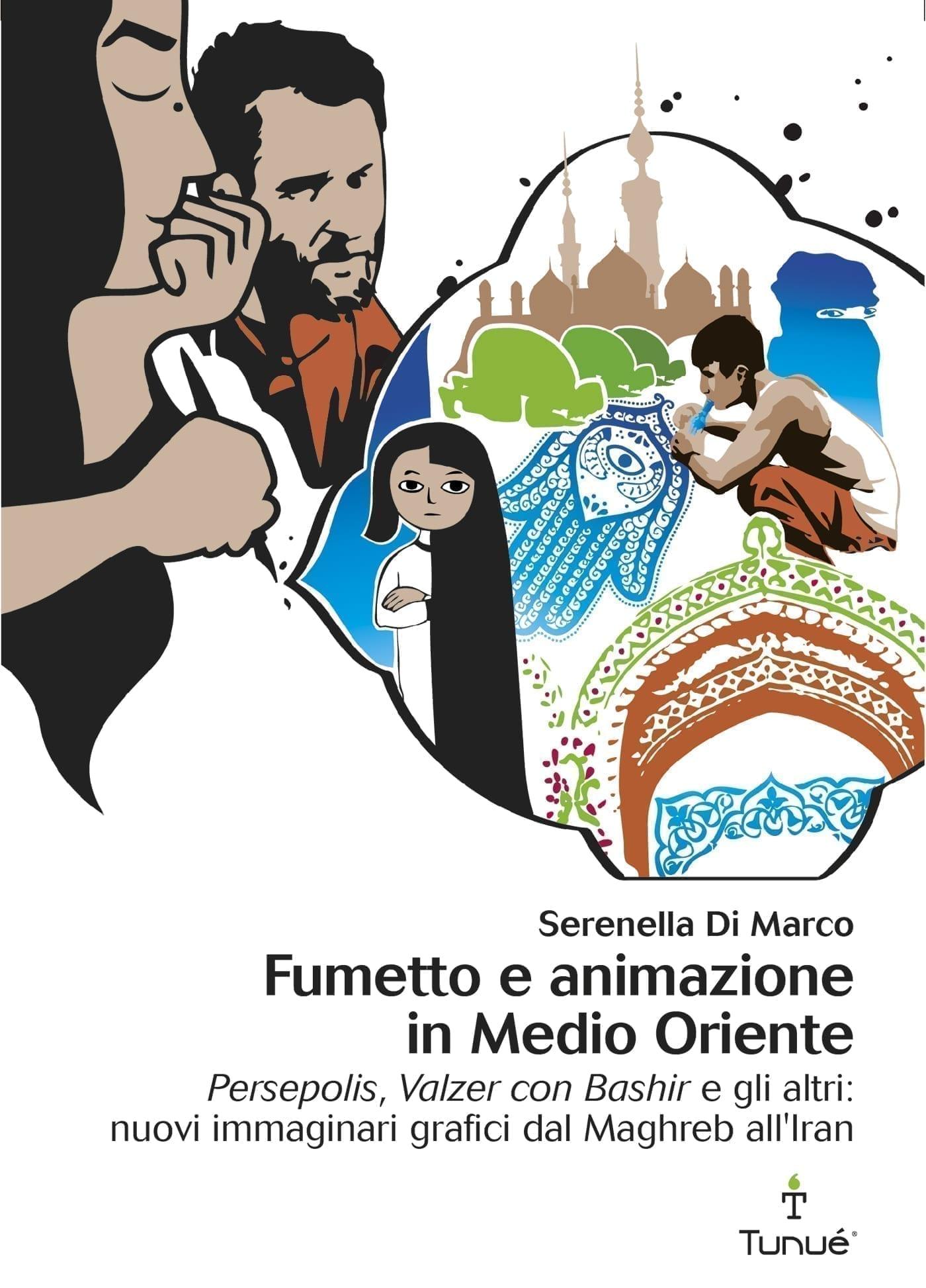 Fumetto e animazione in medioriente Serenella Di Marco