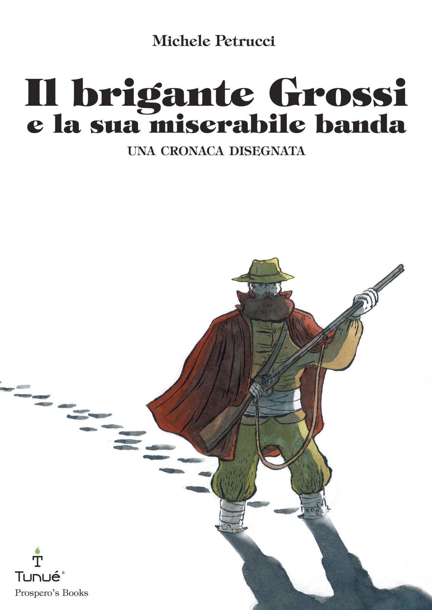 Prospero_29_Il brigante Grossi_978-88-89613-31-3