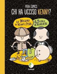 Chi ha ucciso Kenny? Pera Toons Fumetti divertenti Tunué