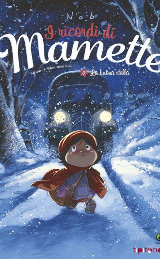 I ricordi di Mamette 3- La buona stella