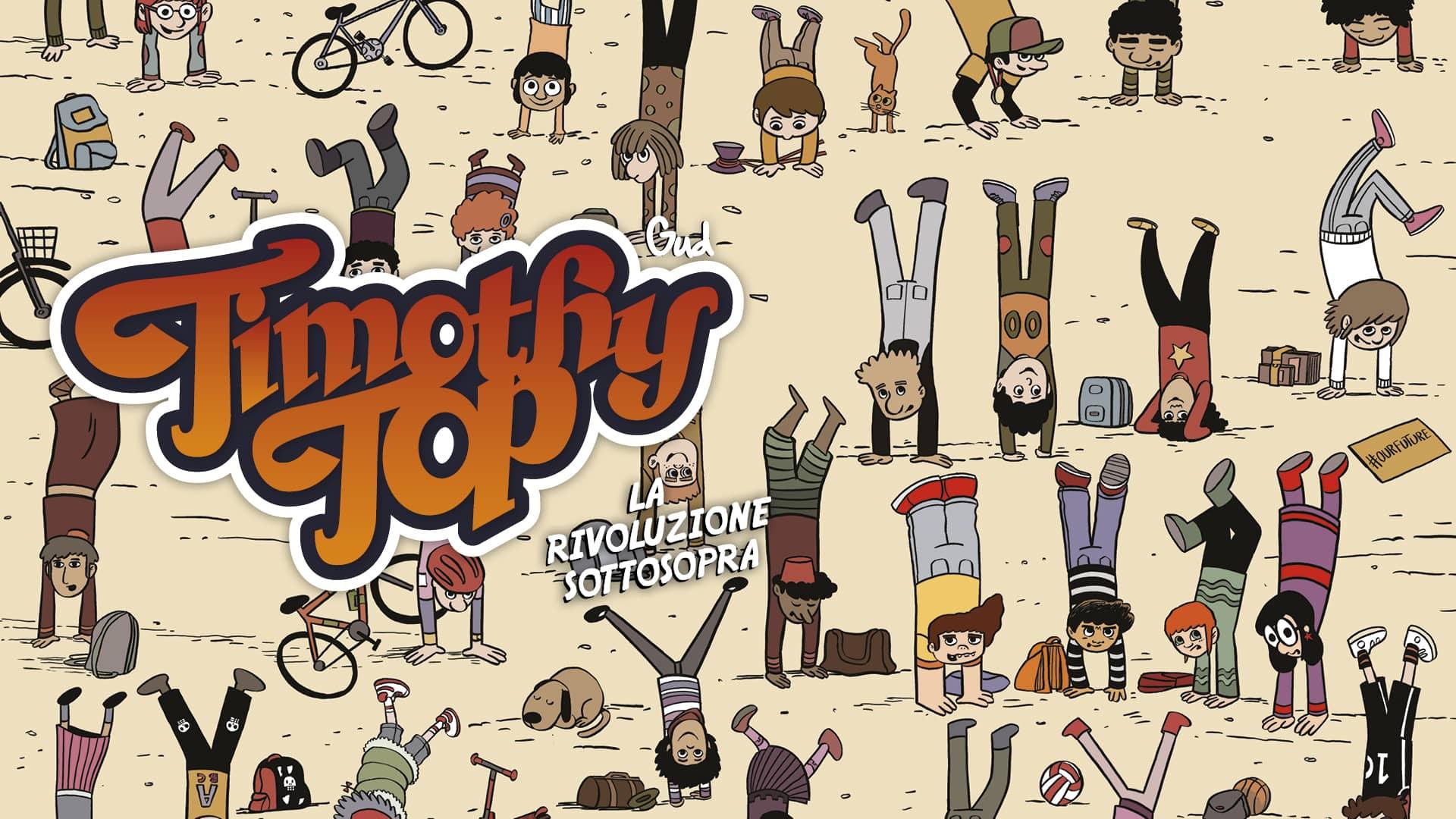Timothy Top. La rivoluzione sottosopra. Graphic novel ambiente. Adulti insensibili all'ambiente. i piccoli greta tumberg italiani